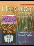 Histology: A Text and Atlas: With Correlated Cell and  Molecular Biology (Histology (Ross))