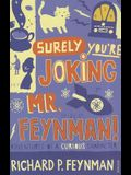 Surely You're Joking, MR Feynman!: Adventures of a Curious Character as Told to Ralph Leighton
