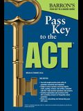 Pass Key to the ACT, 2nd Edition (Barron's Pass Key to the ACT)