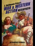E. Hoffmann Price's War and Western Action MEGAPACK(R): 19 Classic Stories