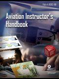 Aviation Instructor's Handbook: Faa-H-8083-9b
