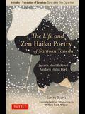 The Life and Zen Haiku Poetry of Santoka Taneda: Japan's Beloved Modern Haiku Poet: Includes a Translation of Santoka's Diary of the One-Grass Hut
