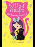 Kitty's Magic: Shadow the Lonely Cat