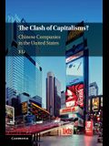 The Clash of Capitalisms?: Chinese Companies in the United States