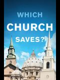 Which Church Saves? (Pack of 25)