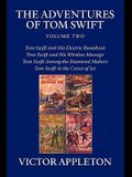 The Adventures of Tom Swift, Volume Two: Four Complete Novels
