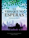 La Vida Que No Esperas / In Five Years