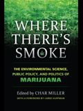 Where There's Smoke: The Environmental Science, Public Policy, and Politics of Marijuana