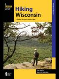 Hiking Wisconsin: A Guide to the State's Greatest Hikes