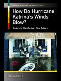 How Do Hurricane Katrina's Winds Blow? Racism in 21st-Century New Orleans