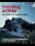 Everything as Divine: The Wisdom of Meister Eckhart