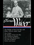 Thornton Wilder: The Bridge of San Luis Rey and Other Novels 1926-1948 (Loa #194): The Cabala / The Bridge of San Luis Rey / The Woman of Andros / Hea