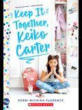 Keep It Together, Keiko Carter: A Wish Novel: A Wish Novel