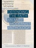 Defending the Faith: An Anti-Modernist Anthology