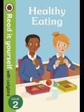 Healthy Eating: Read It Yourself with Ladybird Level 2