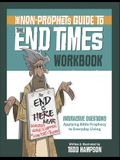 The Non-Prophet's Guide(tm) to the End Times Workbook