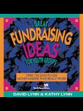 Great Fundraising Ideas for Youth Groups: Over 150 Easy-To-Use Money-Makers That Really Work