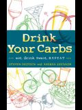 Drink Your Carbs: eat. drink sweat. REPEAT