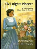 Civil Rights Pioneer: A Story about Mary Church Terrell (Creative Minds Biography)