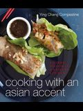 Cooking with an Asian Accent: Eastern Wisdom in a Western Kitchen