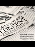 Manufacturing Consent Lib/E: The Political Economy of the Mass Media