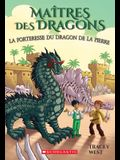 La Forteresse Du Dragon de la Pierre = Fortress of the Stone Dragon: A Branches Book