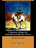 L'Ingenieux Hidalgo Don Quichotte de la Manche, Tome II (Dodo Press)