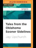 Tales from the Oklahoma Sooner Sidelines: A Collection of the Greatest Sooner Stories Ever Told