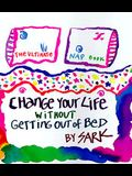 Change Your Life Without Getting Out of Bed: The Ultimate Nap Book