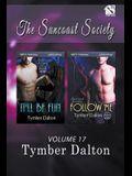 Suncoast Society, Volume 17 [It'll Be Fun: Follow Me] (Siren Publishing Sensations)