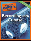 The Complete Idiot's Guide to Recording with Cubase