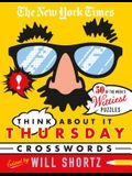 The New York Times Think about It Thursday Crossword Puzzles: 50 of the Week's Wittiest Puzzles from the New York Times