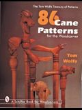 86 Cane Patterns: For the Woodcarver