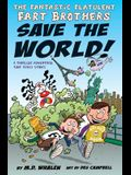 The Fantastic Flatulent Fart Brothers Save the World!: A Thriller Adventure that Truly Stinks; US edition