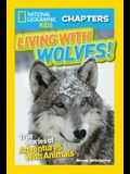 Living with Wolves!: True Stories of Adventures with Animals