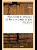 Réquisitoire Du Procureur Du Roi Et de la Ville de Paris