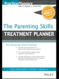 The Parenting Skills Treatment Planner, with Dsm-5 Updates