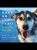 Dogs on the Trail: A Year in the Life