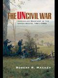 The Uncivil War: Irregular Warfare in the Upper South, 1861-1865