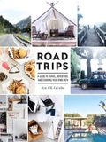 Road Trips: A Guide to Travel, Adventure, and Choosing Your Own Path
