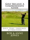 Golf Ireland: A Comprehensive Guide