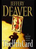 The Twelfth Card: A  Lincoln Rhyme Novel (Lincoln Rhyme Novels)