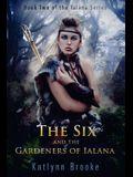 The Six and the Gardeners of Ialana