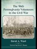 The 96th Pennsylvania Volunteers in the Civil War