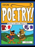 Explore Poetry!: With 25 Great Projects