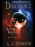 Dissonance: Aurora Renegades Book Two