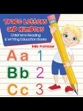Trace Letters and Numbers: Children's Reading & Writing Education Books
