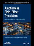 Junctionless Field-Effect Transistors: Design, Modeling, and Simulation