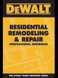 DEWALT Residential Remodeling and Repair Professional Reference (DEWALT Series)