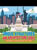 Unique Structures and Architecture (USA) - Landmarks Coloring Book for Kids